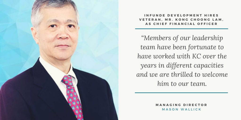 Infunde Development hires Veteran, Mr. Kong Choong Lam, as Chief Financial Officer